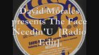 David Morales pres. The Face - Needin' U