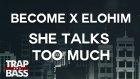 BECOME x Elohim  - She Talks Too Much