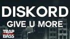 Dıskord - Give U More