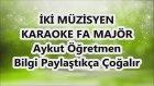 İki Müzisyeniz Karaoke Lyrics Fa Majör Şarkı Sözü Md Altyapısı Aykut Öğretmen