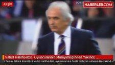 Vahid Halilhodzic, Oyuncularının Mülayimliğinden Yakındı: Ahlaksız Olsunlar