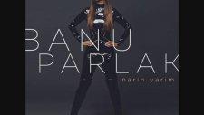 Banu Parlak - Narin Yarim (Akustik)