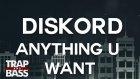Diskord - Anything U Want