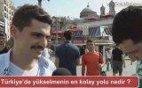 Türkiye'de Yükselmenin En Kolay Yolu Nedir  Sokak Röportajı