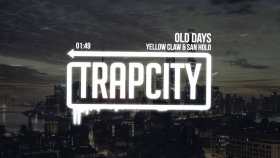 Yellow Claw - San Holo - Old Days