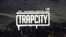 Far East Movement - F-Vr Ft. Candice Pillay & No Riddim