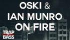 Oski & Ian Munro - On Fire (Feat. Uz)