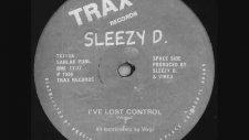 Sleezy D - I've Lost Control