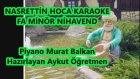 Nasrettin Hoca Karaoke Fa Minör Nihavend Md Altyapısı Şarkı Sözleri Müzik Öğretmenleri Söylüyor