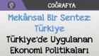 Mekânsal Bir Sentez: Türkiye - Türkiye'de Uygulanan Ekonomi Politikaları