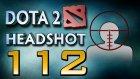 Dota 2 Headshot - Ep. 112 | Dota Sinema