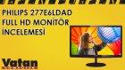 Philips 277E6LDAD Full HD Monitör İncelemesi