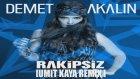 Demet Akalın - Rakipsiz ( Umit Kaya Remix )