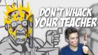 PSİKOPAT ÖĞRENCİ - Whack Your Teacher