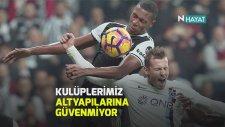 Süper Lig'de altyapıya güven yok!