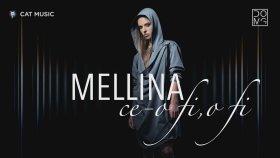 Mellina - Ce-o fi o fi