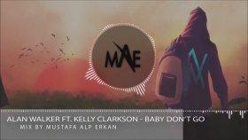 Alan Walker - Ft. Kelly Clarkson - Baby Don't Go