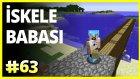 İskele Babası - Minecraft Türkçe Survival - Türkçe Minecraft - Bölüm 63