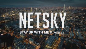 Netsky - Stay Up With Me (ft. Arlissa)
