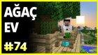 Ağaç Ev ve Manzarası - Minecraft Türkçe Survival - Türkçe Minecraft - Bölüm 74