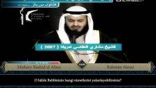 Mishary Rashid al Afasy - Rahmân Sûresi ve Meali [2007 Kıraatı]