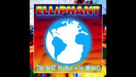 Elliphant - Best People İn The World (Hq)  - Yabancı Müzik