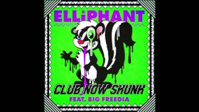 Elliphant Ft. Big Freedia - Club Now Skunk (Hq)  - Yabancı Müzik