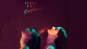 Icona Pop - Brightside