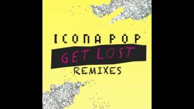 Icona Pop - Get Lost