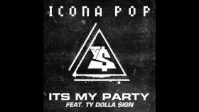 Icona Pop - It's My Party (Feat. Ty Dolla $ign) (Hq) -  Yabancı Müzik