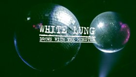 White Lung - Drown With The Monster (Official Video) | Yabancı Müzik
