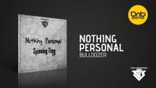 Nothing Personal - Bulldozer