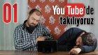 Youtube'da Takılıyoruz - 1