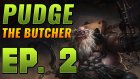 Dota 2 Pudge The Butcher - Ep. 2