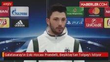 Galatasaray'ın Eski Hocası Prandelli, Beşiktaş'tan Tolgay'ı İstiyor