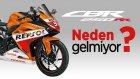 Honda CBR 250RR Türkiye'de Neden Satılmayacak? - Dualvlog