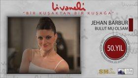Jehan Barbur - Bulut Mu Olsam