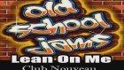 LEAN ON ME -  Club Nouveau