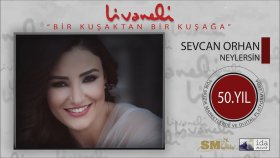 Sevcan Orhan - Neylersin (Livaneli 50. Yıl Özel)