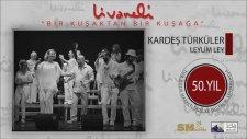 Kardeş Türküler - Leylim Ley (Livaneli 50. Yıl Özel)