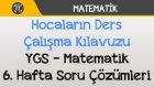 Hocaların Ders Çalışma Kılavuzu - YGS - Matematik 6. Hafta Soru Çözümleri
