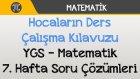 Hocaların Ders Çalışma Kılavuzu - YGS - Matematik 7. Hafta Soru Çözümleri