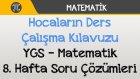 Hocaların Ders Çalışma Kılavuzu - YGS - Matematik 8. Hafta Soru Çözümleri