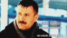 Azer Bülbül - Ben Yandım