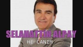 Selahattin Alpay - He Canım