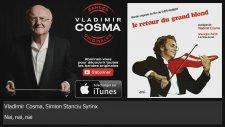Vladimir Cosma -Nai, Nai, Nai  (İbo İle Güllüşah Film Müziği)