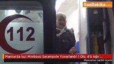 Manisa'da İşçi Minibüsü Şarampole Yuvarlandı! 1 Ölü, 4'ü Ağır 14 Yaralı