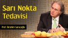Sarı Nokta Tedavisi | Prof. İbrahim Saraçoğlu - Trt Diyanet