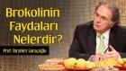 Brokolinin Faydaları Nelerdir? | Prof. İbrahim Saraçoğlu