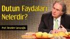 Dutun Faydaları Nelerdir? | Prof. İbrahim Saraçoğlu